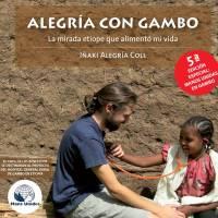 Llega la 5ª Edición Especial Manos Unidas del libro ALEGRÍA CON GAMBO: La mirada etíope que alimentó mi vida